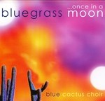 Blue Cactus Choir CD Cover - Lo-Res