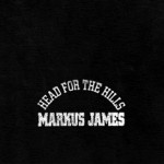 Markus James - Head for the Hills Hi-Res Cover