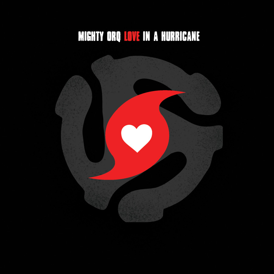 Mighty Orq - Love in a Hurricane- Hi-Res Cover
